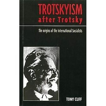 Trotskyism after Trotsky: The Origins of the International Socialists
