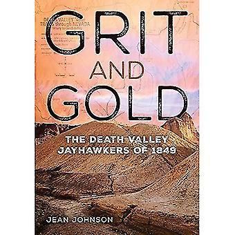 Grit en goud: de Death Valley Jayhawkers van 1849 (Wilbur S. Shepperson serie in de geschiedenis van Nevada)