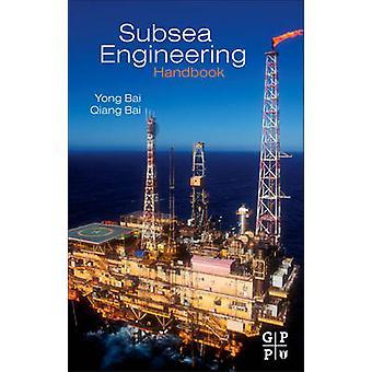 Subsea Engineering Handbook by Bai & Yong