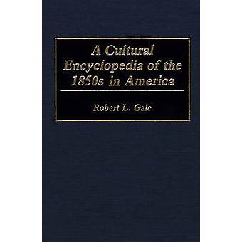 Uma enciclopédia Cultural da década de 1850 em América por Gale & Robert L.