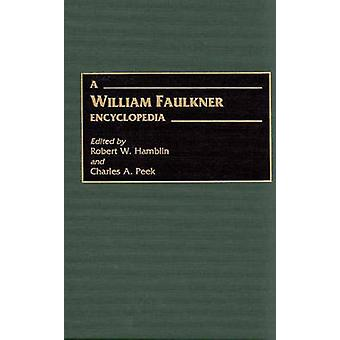 A William Faulkner Encyclopedia by Hamblin & Robert W.