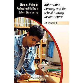 Information Literacy e School Library Media Center da Taylor & Joie