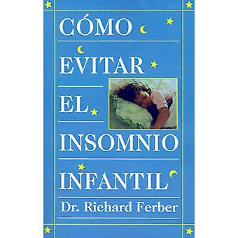 Como Evitar el Insomnio Infantil  How to Treat Infant Insomnia by Ferber & Richard