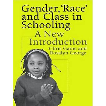 Gender Race and Class in Schooling A New Introduction by Gaine & Chris