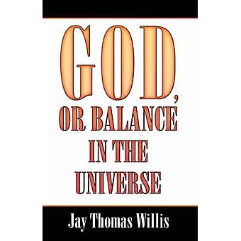 God or Balance in the Universe by Willis & Jay Thomas