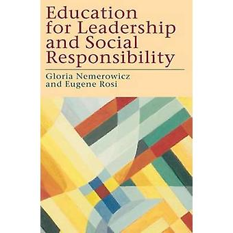 Education for Leadership and Social Responsibility by Nemerowicz & Gloria Morris