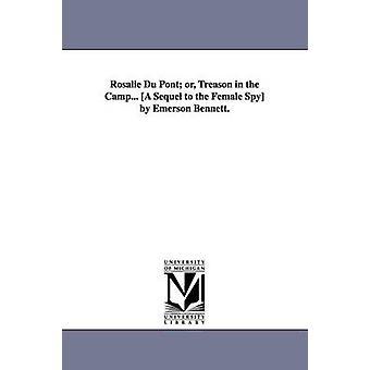 Rosalie Du Pont ou traição no acampamento... Uma sequela para o espião feminino por Emerson Bennett. por Bennett & Emerson