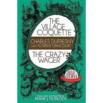 Den byn Coquette galna satsa två pjäser av Morlock & Frank J.