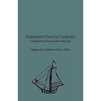 Tidewater Virginia Families A Magazine of History and Genealogy Volume 1 May 1992Feb 1993 by Davis & Virginia Lee Hutcheson