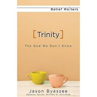 Trinity Gud vet vi genom Byassee & Jason