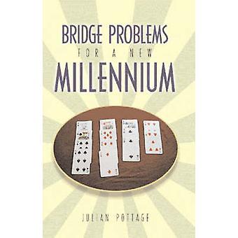 Bridge Problems for a New Millennium by Pottage & Julian