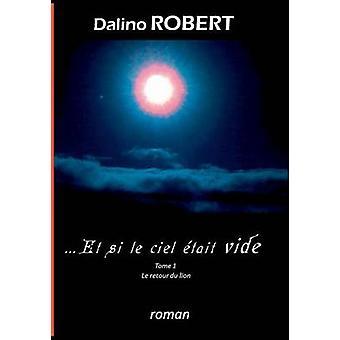 Et si le ciel tait videle retour du lion by Robert & Dalino