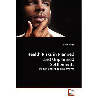 Gezondheidsrisico's in geplande en ongeplande nederzettingen door Ringo & Justin