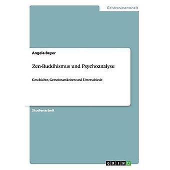 ZenBuddhismus und PsychoanalyseGeschichte Gemeinsamkeiten und Unterschiede von Beyer & Angela