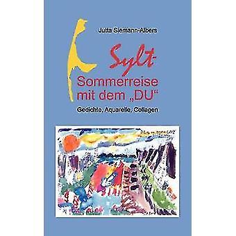 Sylt Sommerreise ميت ديم DUGedichte Aquarelle الكولاجين من قبل SiemannAlbers & Jutta