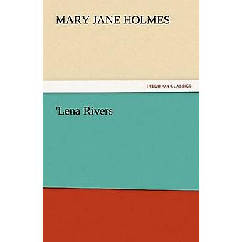 Lena Rivers by Holmes & Mary Jane