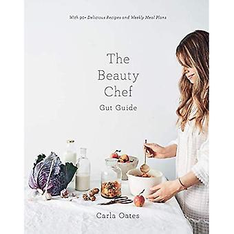 De Beauty chef gut Guide: met 90 + heerlijke recepten en wekelijkse maaltijd plannen