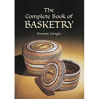 The Complete Book of Basketry by Dorothy Wright - 9780486418056 Book