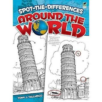 Spot-the-Differences Around the World by Tony J. Tallarico - 97804864