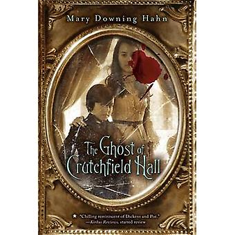 The Ghost of Crutchfield Hall by Mary Downing Hahn - 9780547577159 Bo