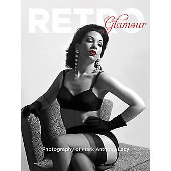 Retro Glamour Photography of Mark Anthony Lacy by Mark Anthony Lacy -