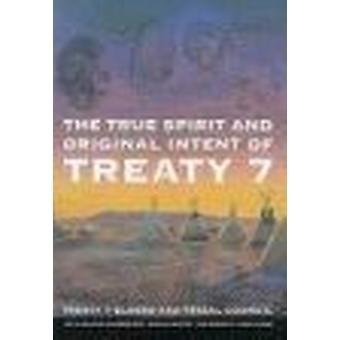 True Spirit and Original Intent of Treaty 7 by Walter Hildebrandt - S
