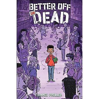 Better Off Undead by James Preller - 9781250066480 Book