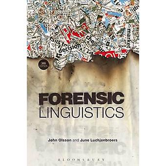 Forensic Linguistics (3rd Revised edition) by John Olsson - June Luch