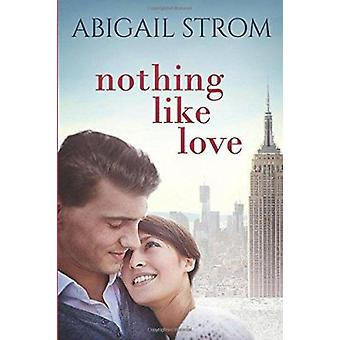 Nothing Like Love by Abigail Strom - 9781503952287 Book