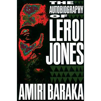 The Autobiography of LeRoi Jones by Amiri Baraka - 9781556522314 Book