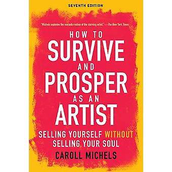 How to Survive and Prosper as an Artist - Selling Yourself without Sel
