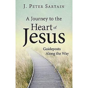 A Journey to the Heart of Jesus by J. Peter Sartain - 9781612787688 B