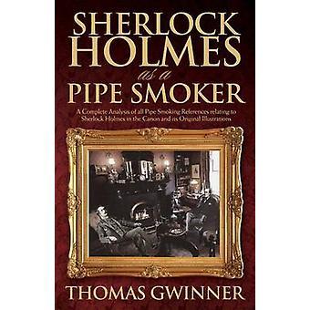 Sherlock Holmes as a Pipe Smoker by Thomas Gwinner - 9781780928005 Bo