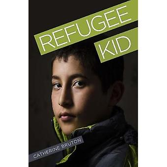 Refugee Kid by Catherine Bruton - 9781788372084 Book
