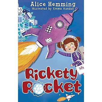 Rickety Rocket by Alice Hemming - Emma Randall - 9781848862302 Book