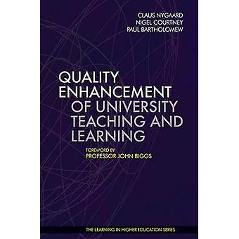 Quality Enhancement of University Teaching and Learning by Claus Nyga