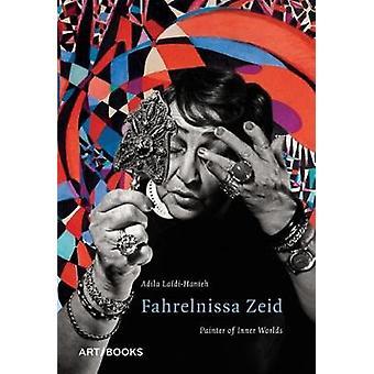 Fahrelnissa Zeid - Painter of Inner Worlds by Adila Laidi-Hanieh - 978