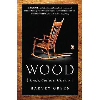Wood - Craft - Culture - History by Harvey Green - 9780143112693 Book