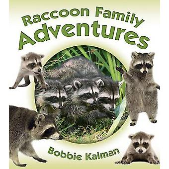 Raccoon Family Adventures by Bobbie Kalman - 9780778722380 Book