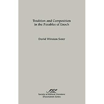 Tradition and Composition in the Parables of  Enoch by Suter & David & Winston