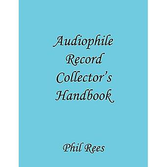 Audiophile Record Collectors Handbook by Rees & Phil