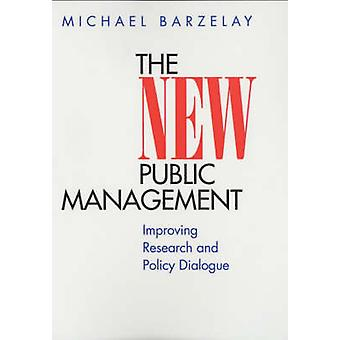 The New Public Management - Improving Research and Policy Dialogue by