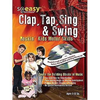 So Easy Clap Tap Sing  Swing