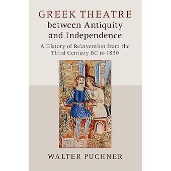 Théâtre grec entre l'Antiquité et l'Indépendance par Walter Puchner