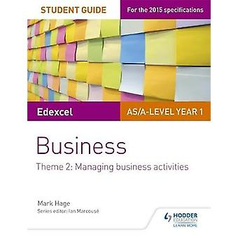 Edexcel ASAlevel Year 1 Business Student Guide Theme 2 M by Mark Hage