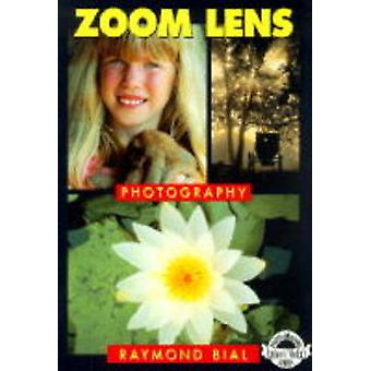 Zoom Lens Photography by Raymond Bial - 9780936262451 Book