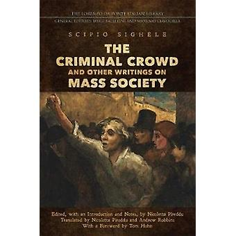 Criminal Crowd and Other Writings on Mass Society
