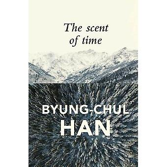 Scent of Time by Byung Chul Han