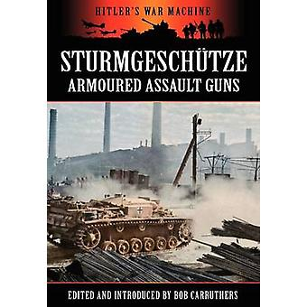 Sturmgeschtze  Amoured Assault Guns by Carruthers & Bob