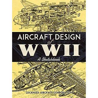 Aircraft Design of WWII by Lockheed Aircraft Corporation